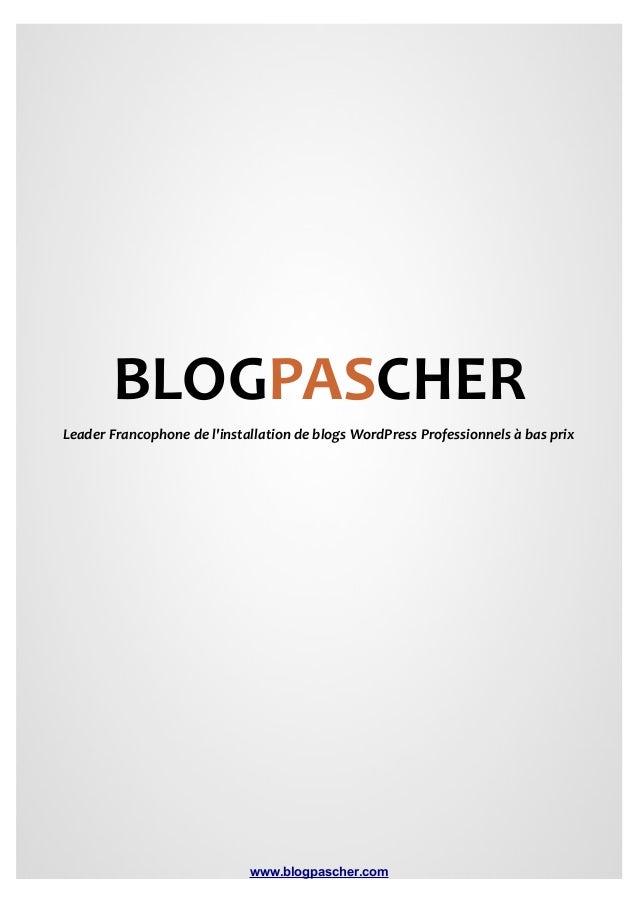 BLOGPASCHER Leader Francophone de l'installation de blogs WordPress Professionnels à bas prix  www.blogpascher.com