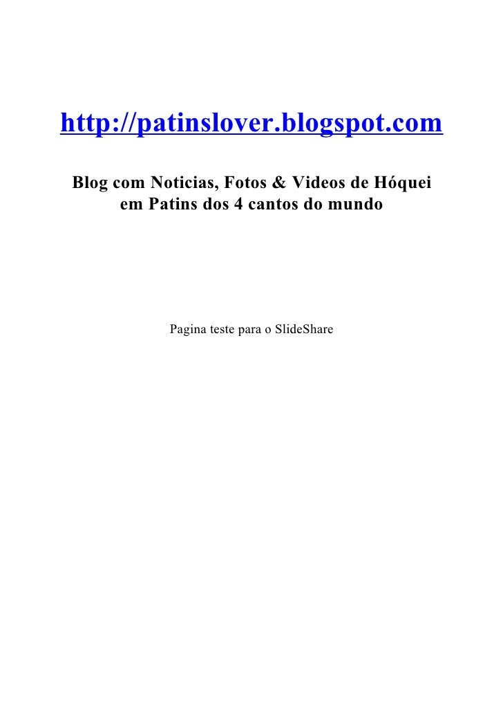 http://patinslover.blogspot.comBlog com Noticias, Fotos & Videos de Hóquei      em Patins dos 4 cantos do mundo           ...