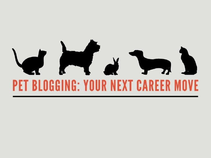 Pet Blogging: Your Next Career Move