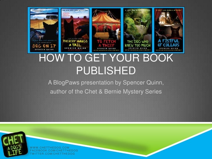 HOW TO GET YOUR BOOK                                   PUBLISHED                                      A BlogPaws presentat...