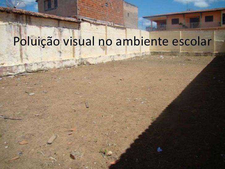 Poluição visual no ambiente escolar<br />