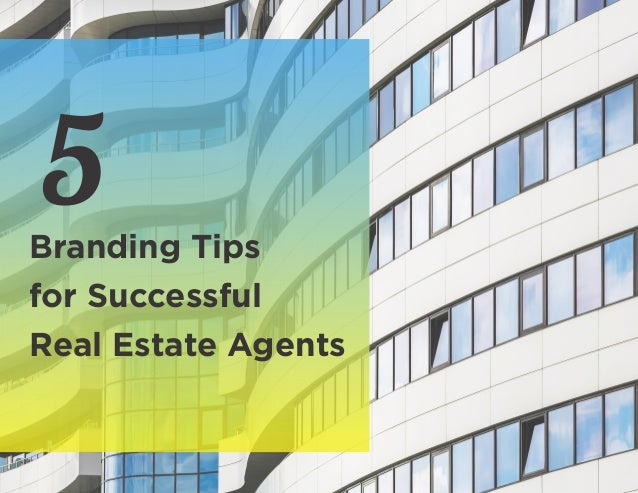 Branding Tips for Successful Real Estate Agents 5