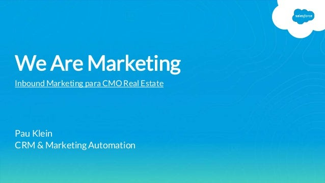 powered by Pau Klein CRM & Marketing Automation We Are Marketing Inbound Marketing para CMO Real Estate