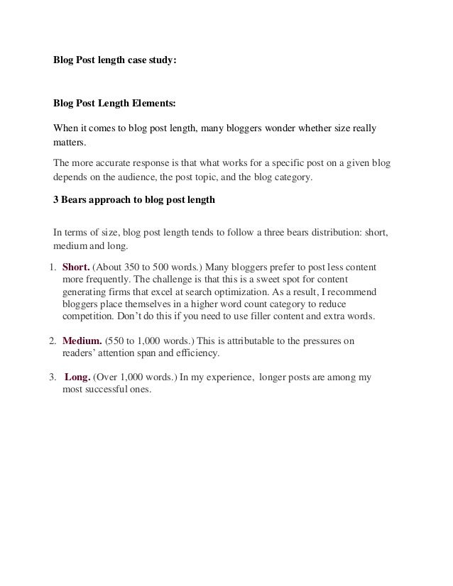Blog Post length case study:  Blog Post Length Elements: When it comes to blog post length, many bloggers wonder whether s...
