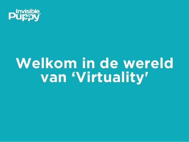 Welkom in de wereld van 'Virtuality'