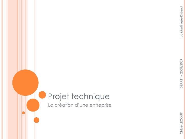 Projet technique                La création d'une entreprise     Chloé LECOUP                                             ...