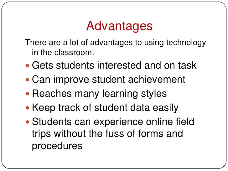 benefits of technology use Benefits of using technology in the classroom 1 benefits of using technology  in the classroom 2 more student involvement, so.