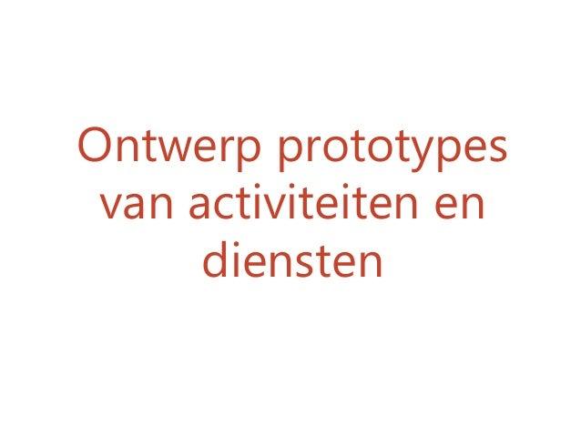 Ontwerp prototypes van activiteiten en diensten