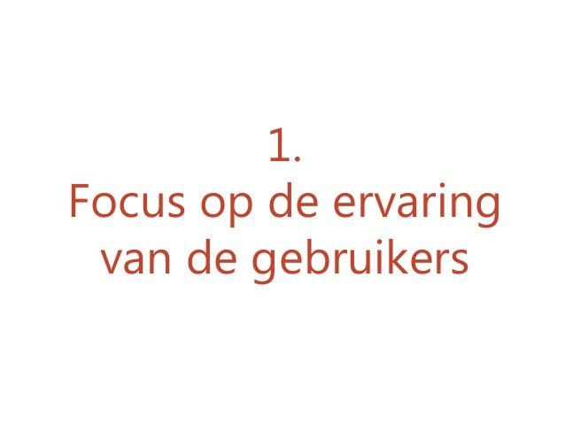 1. Focus op de ervaring van de gebruikers