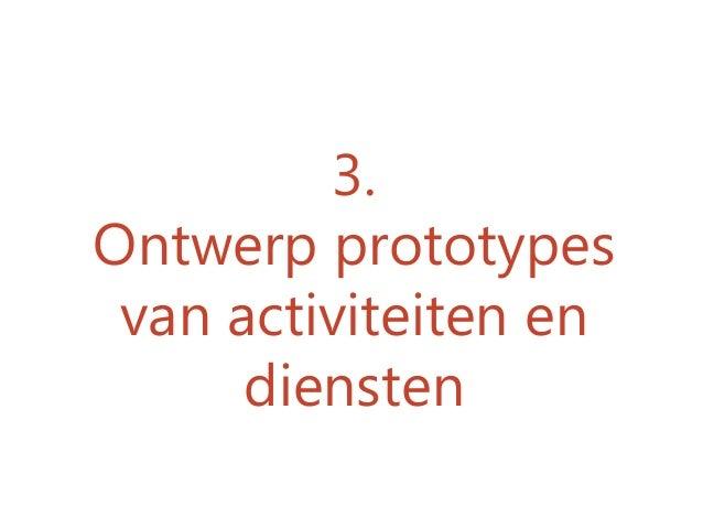 3. Ontwerp prototypes van activiteiten en diensten