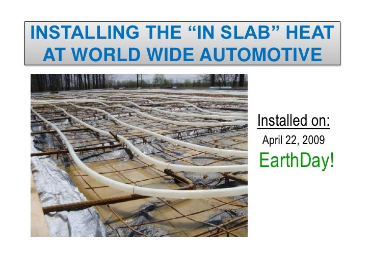 """INSTALLING THE """"IN SLAB"""" HEAT   AT WORLD WIDE AUTOMOTIVE                        Installed on:                       April ..."""
