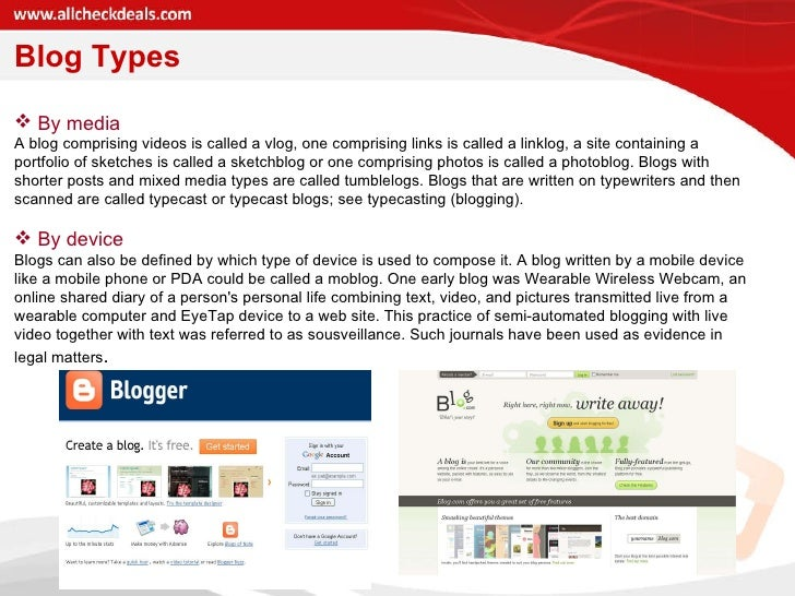 <ul><li>By media  </li></ul><ul><li>A blog comprising videos is called a vlog, one comprising links is called a linklog, a...