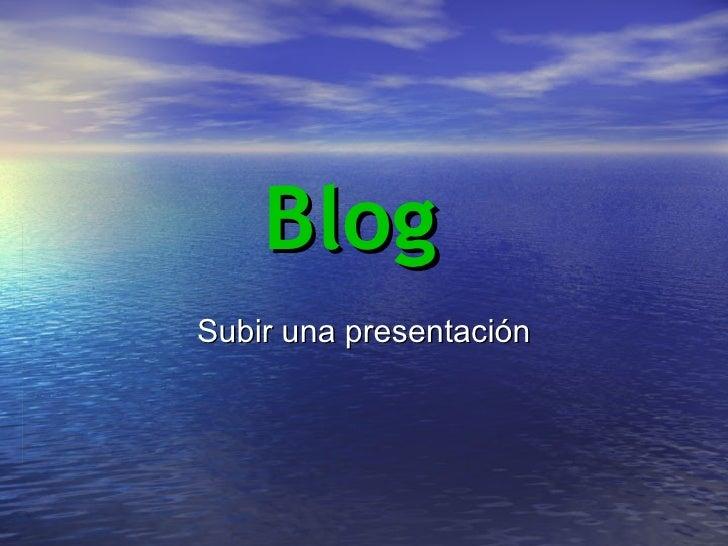 Blog  Subir una presentación