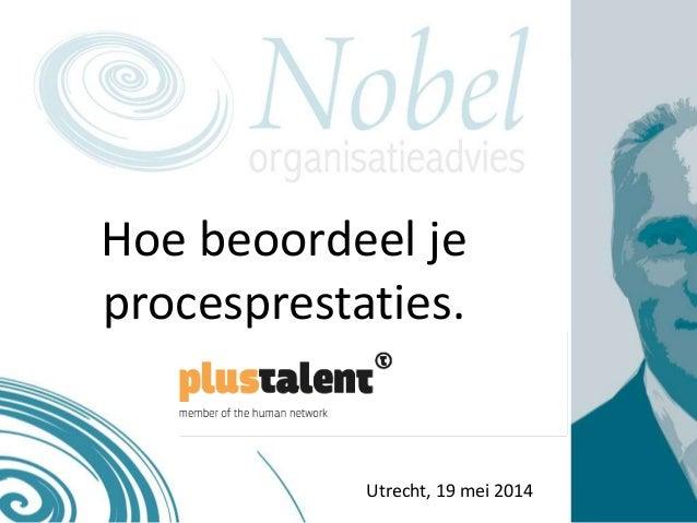 Hoe beoordeel je procesprestaties. Utrecht, 19 mei 2014