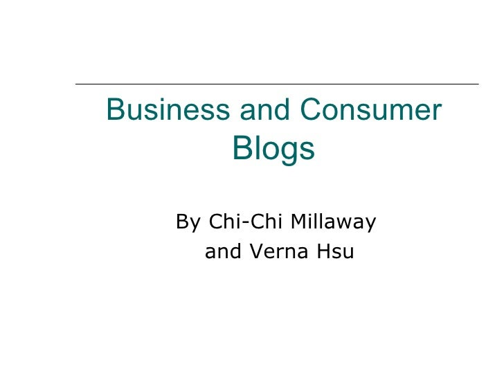 Business and Consumer   Blogs By Chi-Chi Millaway  and Verna Hsu