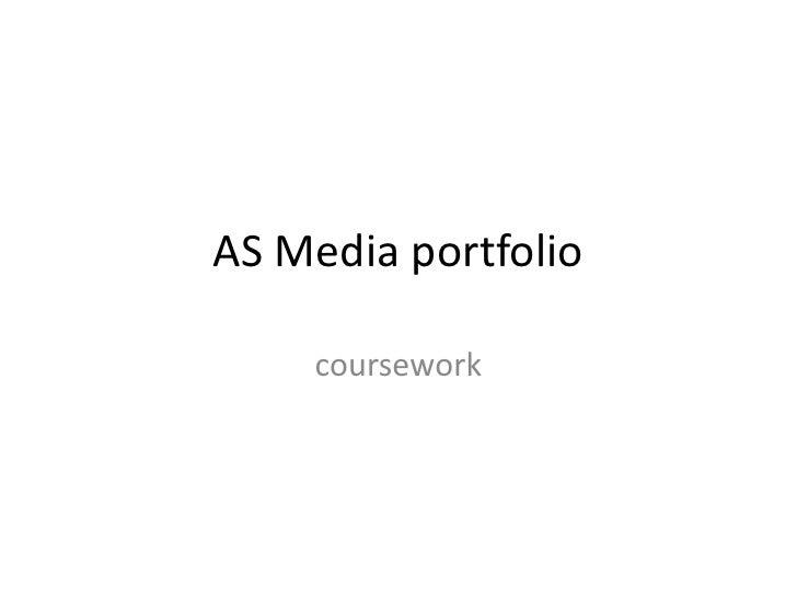 coursework<br />AS Media portfolio<br />
