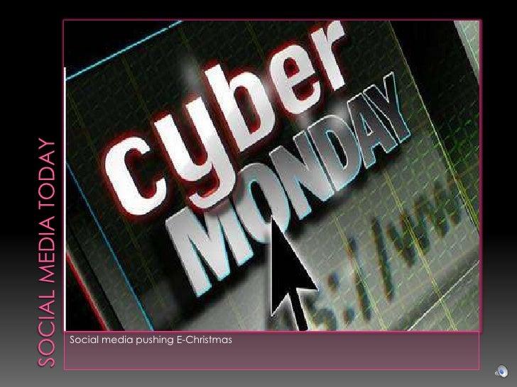 Social media today<br />Social media pushing E-Christmas<br />
