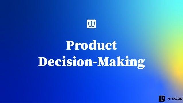 Product decision-making framework