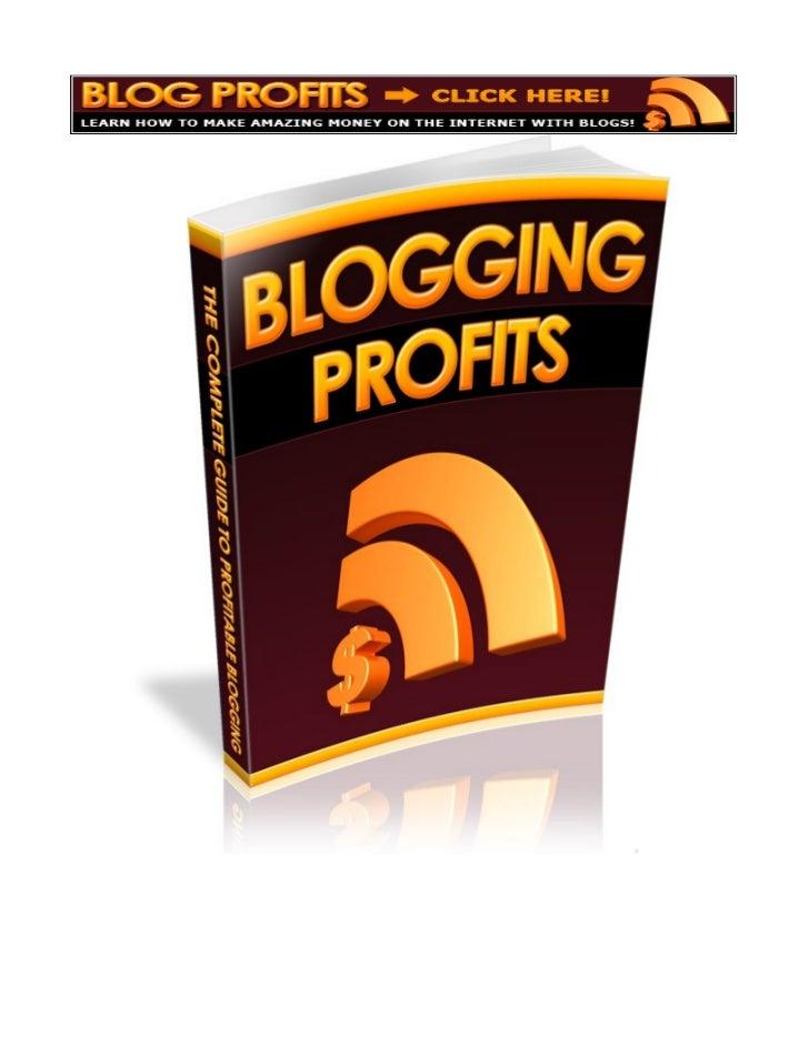 TABLE OF CONTENTSIntroduction To Pro Blogging....................................... 3Blog Development 101...................