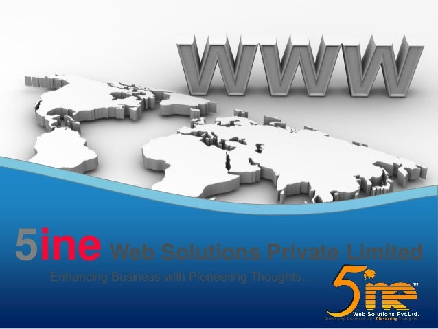 Enhancing Business with Pioneering Thoughts… 5ine Web Solutions Private Limited Your Logo