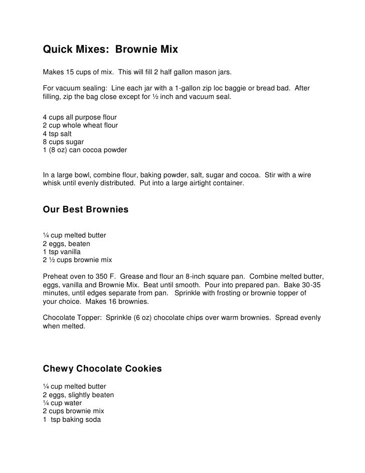 Quick Mixes:  Brownie Mix<br />Makes 15 cups of mix.  This will fill 2 half gallon mason jars.<br />For vacuum sealing:  L...
