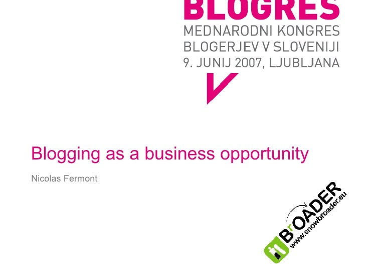 Blogging as a business opportunity Nicolas Fermont