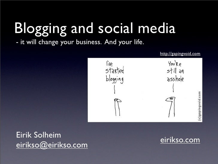 Blogging and social media - it will change your business. And your life.                                                  ...
