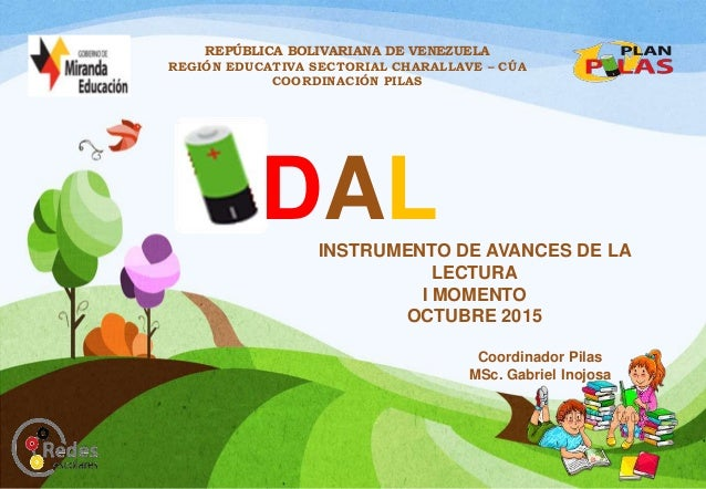 REPÚBLICA BOLIVARIANA DE VENEZUELA REGIÓN EDUCATIVA SECTORIAL CHARALLAVE – CÚA COORDINACIÓN PILAS DALINSTRUMENTO DE AVANCE...