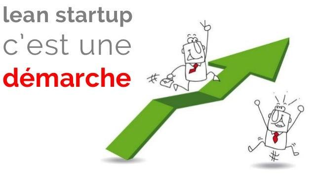 lean startup c'est une démarche