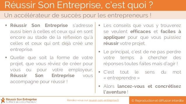 Réussir Son Entreprise, c'est quoi ? Un accélérateur de succès pour les entrepreneurs ! © Reproduction et diffusion interd...