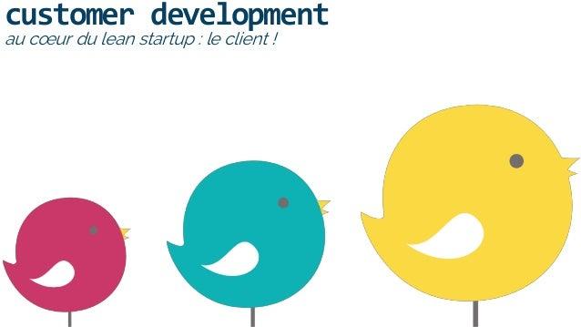 customer development au cœur du lean startup : le client !
