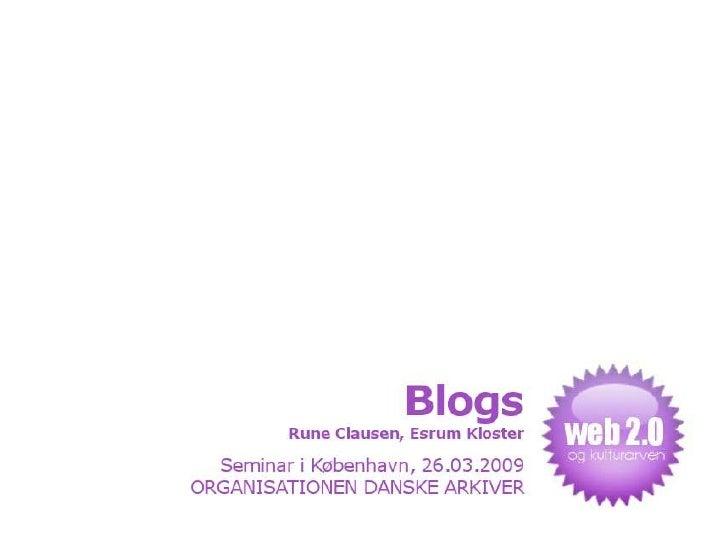 BLOGGING - styrker, svagheder,          muligheder og trusler     Rune Clausen, Web- og kulturformidler på Esrum Kloster o...