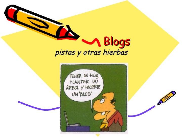 Blogs pistas y otras hierbas