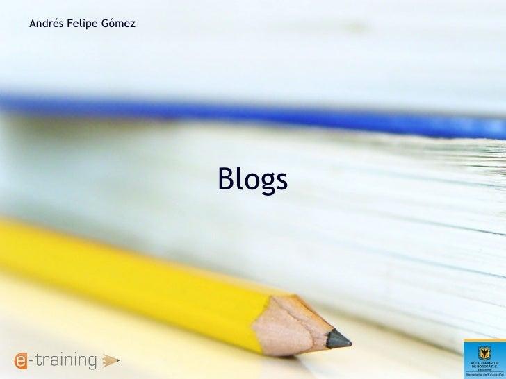 Andrés Felipe Gómez                           Blogs