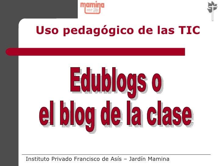 Uso pedagógico de las TIC Edublogs o el blog de la clase
