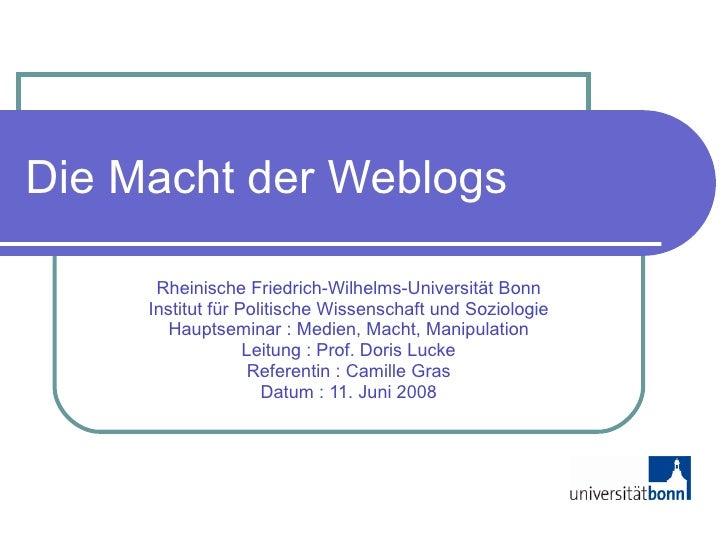 Die Macht der Weblogs Rheinische Friedrich-Wilhelms-Universität Bonn Institut für Politische Wissenschaft und Soziologie H...