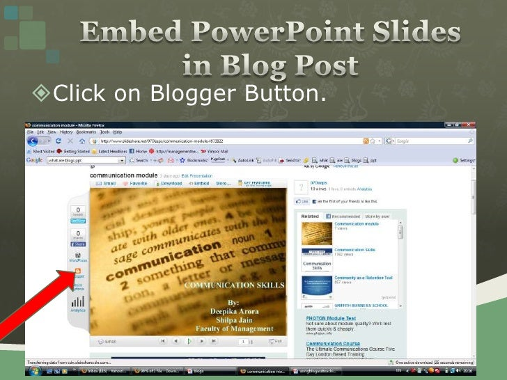 Click on Blogger Button. <br />Embed PowerPoint Slides in Blog Post<br />
