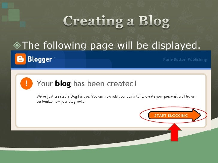 The following page will be displayed.<br />Creating a Blog<br />