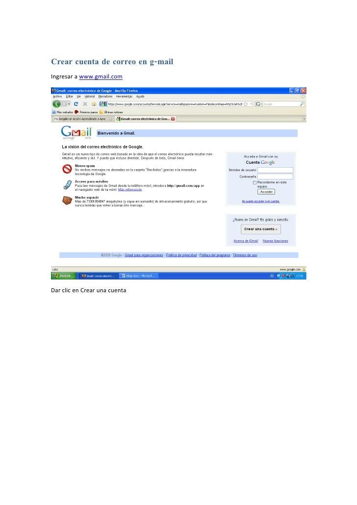 Crear cuenta de correo en g-mail Ingresar a www.gmail.com     Dar clic en Crear una cuenta