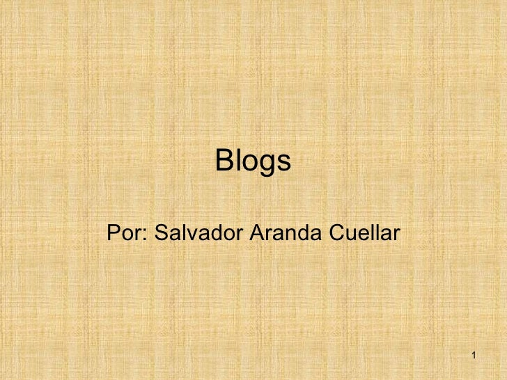 Blogs Por: Salvador Aranda Cuellar