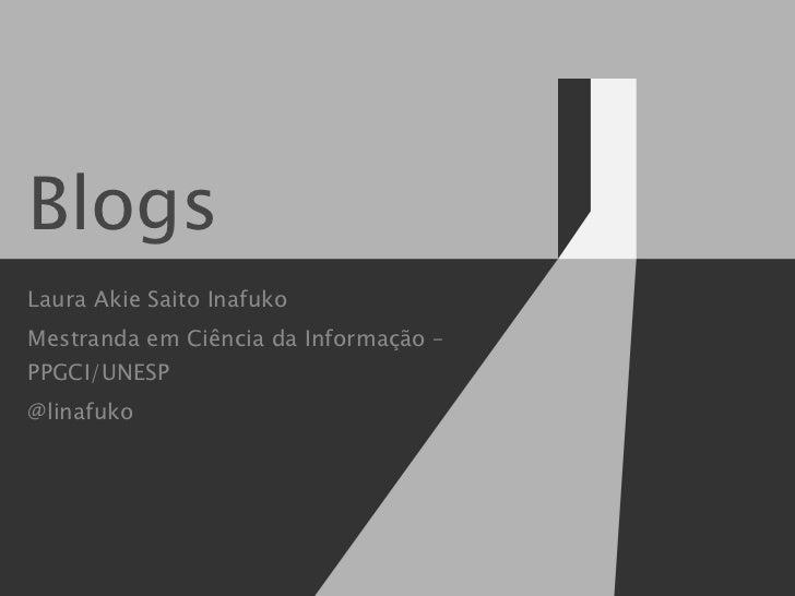 Blogs Laura Akie Saito Inafuko Mestranda em Ciência da Informação – PPGCI/UNESP @linafuko
