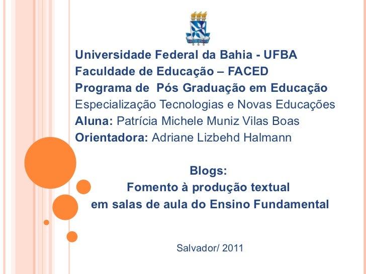 Universidade Federal da Bahia - UFBA  Faculdade de Educação – FACED Programa de  Pós Graduação em Educação Especialização ...