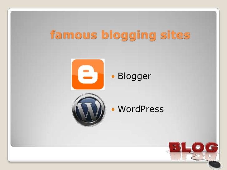 famous blogging sites            Blogger            WordPress