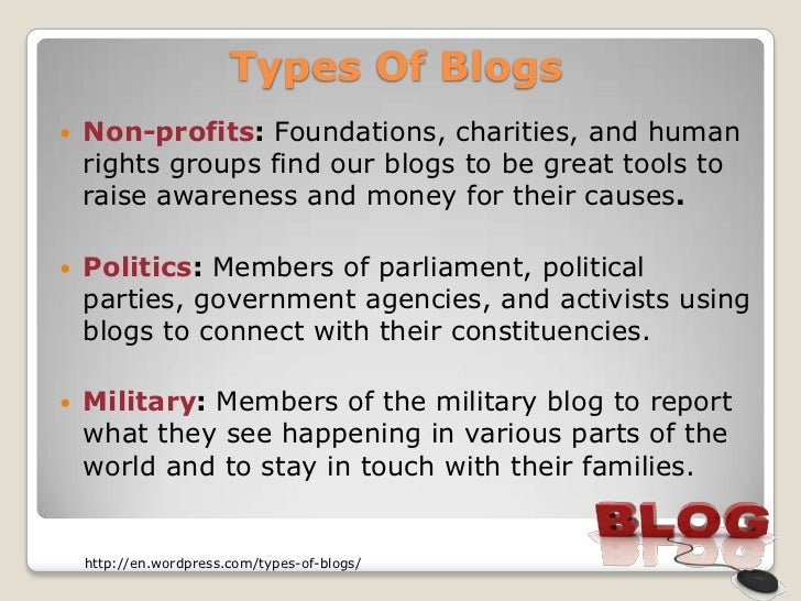 Types Of Blogs   Non-profits: Foundations, charities, and human    rights groups find our blogs to be great tools to    r...