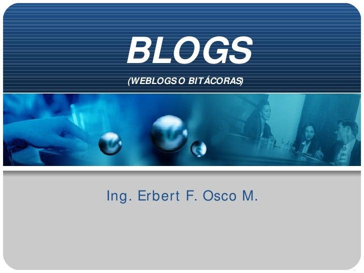 BLOGS Ing. Erbert F. Osco M.  (WEBLOGS O BITÁCORAS)