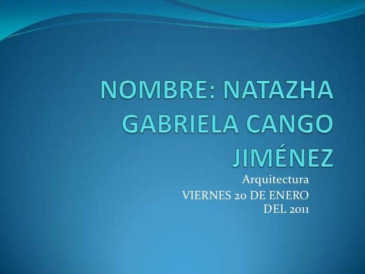 ArquitecturaVIERNES 20 DE ENERO             DEL 2011
