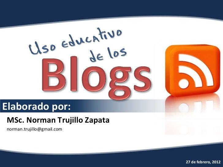 Elaborado por:MSc. Norman Trujillo Zapatanorman.trujillo@gmail.com                              27 de febrero, 2012
