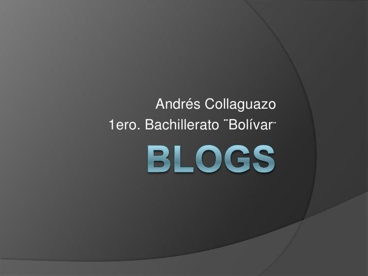 Andrés Collaguazo1ero. Bachillerato ¨Bolívar¨