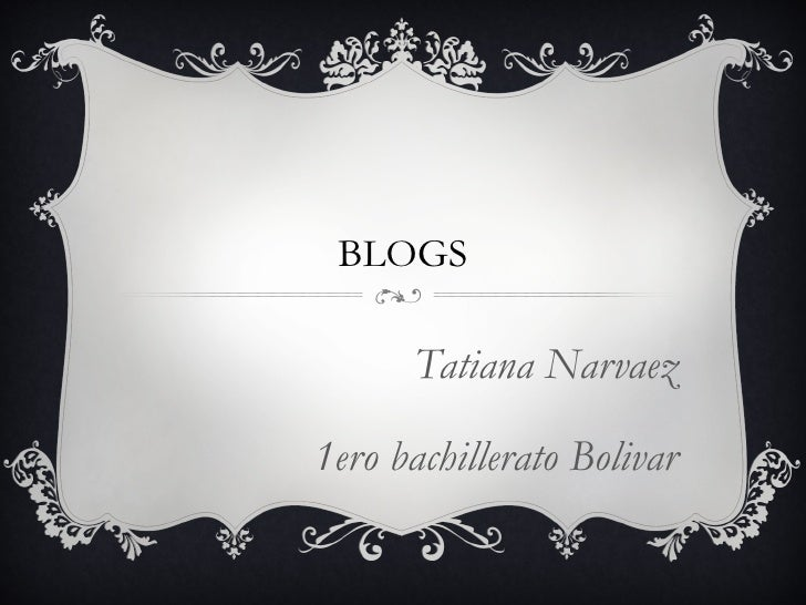 BLOGS      Tatiana Narvaez1ero bachillerato Bolivar