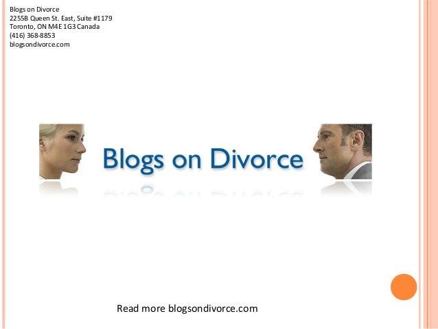 Blogs on Divorce2255B Queen St. East, Suite #1179Toronto, ON M4E 1G3 Canada(416) 368-8853blogsondivorce.com               ...